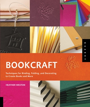 Bookcraft Techniques for Binding, Folding, and Decorating to Create Books and More