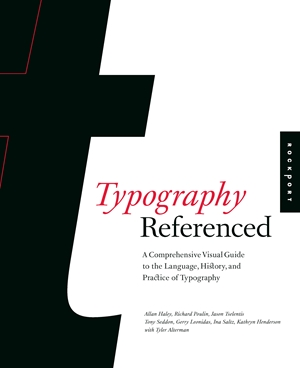 Typography, Referenced A Comprehensive Visual Guide to the Language, History, and Practice of Typography