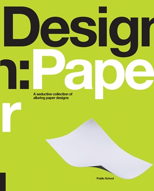 Design: Paper A Seductive Collection of Alluring Paper Designs