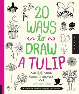 20 Ways to Draw a Tulip and 44 Other Fabulous Flowers
