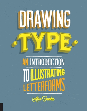 Drawing Type An Introduction to Illustrating Letterforms