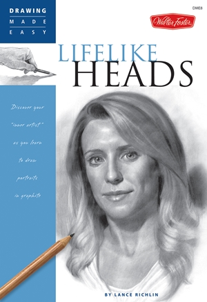 "Lifelike Heads Discover your ""inner artist"" as you learn to draw portraits in graphite"