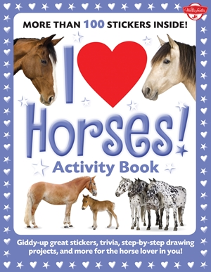 I Love Horses! Activity Book