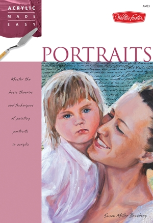 Portraits Master the basic theories and techniques of painting portraits in acrylic