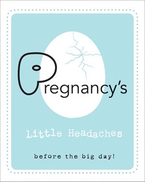 Pregnancy's Little Headaches