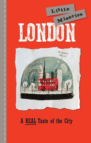 London: Little Miseries