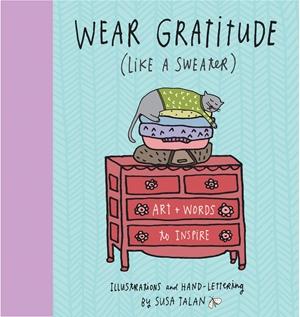 Wear Gratitude (Like A Sweater)