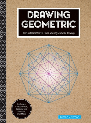 Drawing Geometric Tools and Inspirations to Create Amazing Geometric Drawings - Includes: Sketchbook, Geometric Stencils, and More