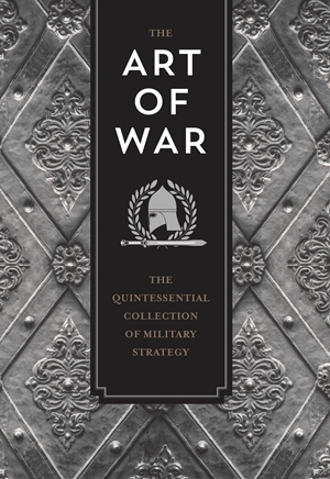 The Art of War and Other Strategy Writings