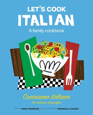Let's Cook Italian, A Family Cookbook