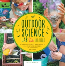 Cover of Outdoor Science Lab for Kids 9781631591150