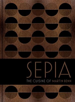 Sepia The cuisine of Martin Benn