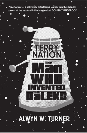 Terry Nation The Man Who Invented the Daleks