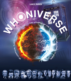 WHONIVERSE An Unofficial Planet-by-Planet Guide to the Worlds of the Doctor from Galifrey to Skaro