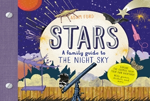 Stars A Family Guide to the Night Sky
