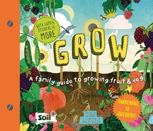 Grow A Family Guide to Growing Fruit and Veg