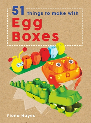 Crafty Makes: 51 Things To Make With Egg Boxes