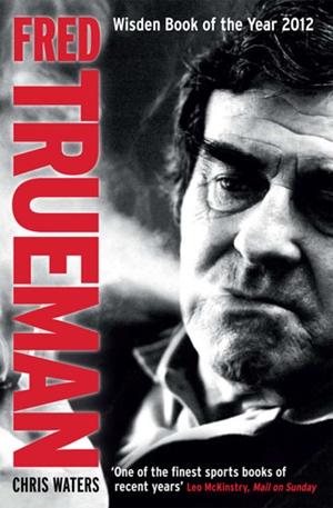 Fred Trueman The Authorised Biography