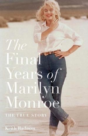 The Final Years of Marilyn Monroe