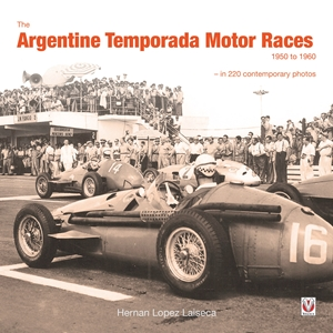 The Argentine Temporada Motor Races 1950 to 1960
