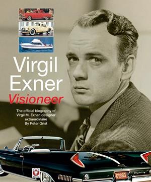 Virgil Exner Visioneer: The official biography of Virgil M. Exner, designer extraordinaire