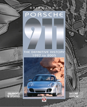 Porsche 911 The Definitive History 1997 to 2005 (Updated and Enlarged Edition)
