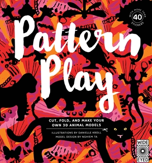 Pattern Play Cut, Fold, and Make Your Own 3D Animal Models