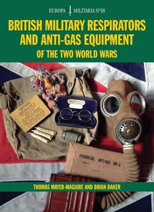 EM38 British Military Respirators and Anti-Gas Equipment of the Two World Wars