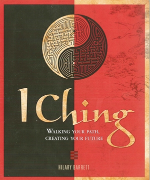 I Ching Walking your path, creating your future