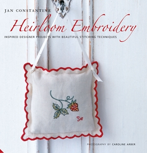 Heirloom Embroidery Inspired Designer Projects & Beautiful Stitching Techniques