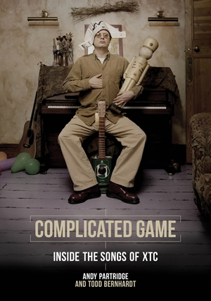 Complicated Game Inside the Songs of XTC