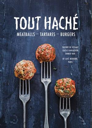 Tout Hache Meatballs – Tartares – Burgers