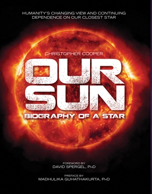 Our Sun Biography of a Star