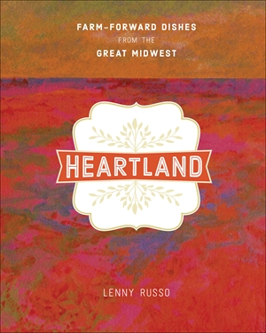 Heartland Farm-Forward Dishes from the Great Midwest