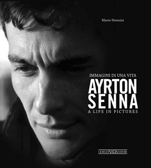 Ayrton Senna Immagini Di Una Vita/A Life In Pictures