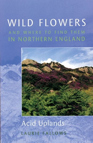 Wild Flowers and Where to Find Them in Northern England: Acid Uplands