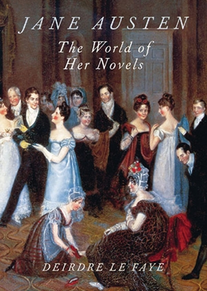Jane Austen The World of Her Novels