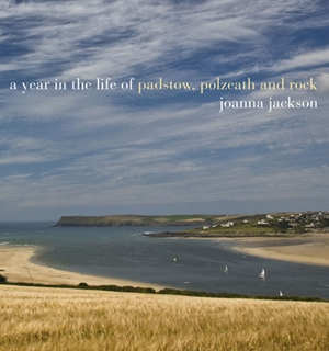A Year in the life of Padstow, Polzeath and Rock
