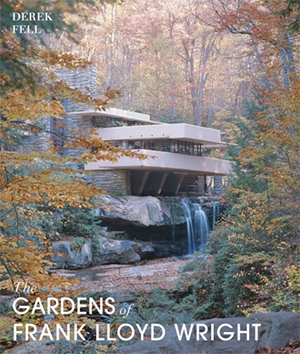 The Gardens of Frank Lloyd Wright