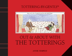 Tottering-by-Gently Out and About with the Totterings