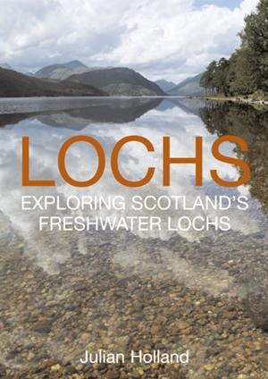 Lochs Exploring Scotland's Freshwater Lochs