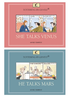 Tottering-by-Gently: She Talks Venus, He Talks Mars
