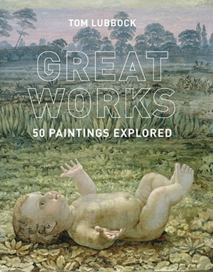 Great Works 50 Paintings Explored