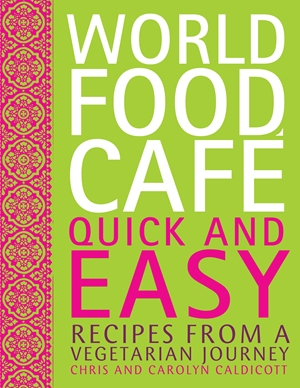 World Food Cafe: Quick and Easy
