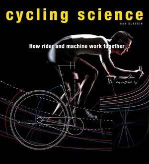 Cycling Science How Rider and Machine Work Together