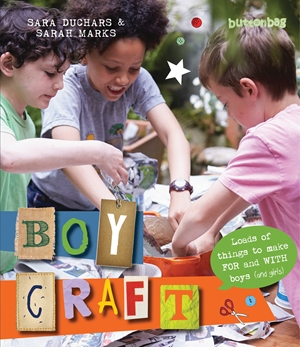 Boycraft Loads of Things to Make For and With Boys (and Girls)