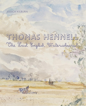 Thomas Hennell The Last English Watercolourist