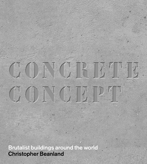 Concrete Concept Brutalist buildings around the world