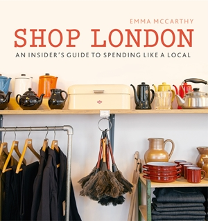 Shop London An insider's guide to spending like a local