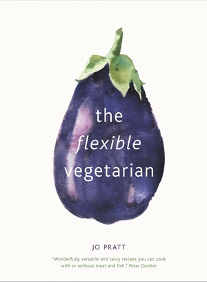 The Flexible Vegetarian: Flexitarian recipes to cook with or without meat and fish